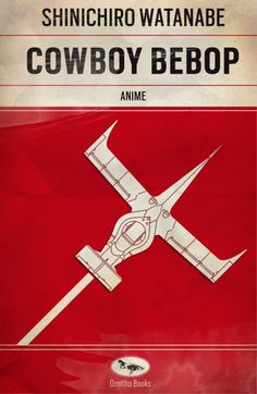 Cowboy Bebop, it may be the only anime series I have ever watched, but it was the best anime series I ever saw