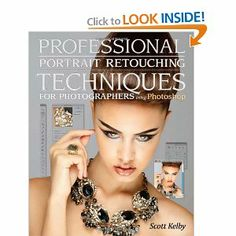 $30 Professional Portrait Retouching Techniques for Photographers Using Photoshop  [Paperback]  by Scott Kelby