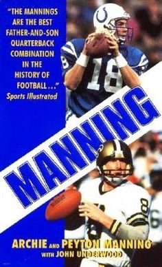 Manning. by Peyton Manning and Archie Manning