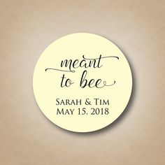 Meant to Bee Tags Honey Wedding Favor Labels Round Meant to be Personalized Stickers Bridal Shower Favors Decoration Ideas Favor Bag Sticker