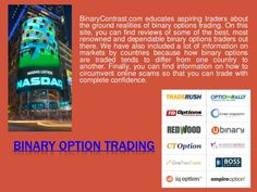 Binary option is an interesting, exciting, a possible way of investing for beginners and experienced traders. Browse this site http://www.binarycontrast.com/