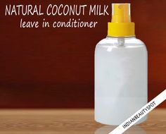 DIY natural coconut milk leave in conditioner - Coconut milk is packed with loads of proteins and vitamins to add strength and elasticity to weak, brittle and damaged hair making your hair shiny, soft and healthy...