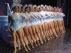Radio City Rockettes.... I want to see them just one time for the Christmas show IN RADIO CITY MUSIC HALL.