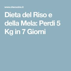 Dieta del Riso e della Mela: Perdi 5 Kg in 7 Giorni Detox Recipes, Healthy Recipes, Healthy Food, Get In Shape, Biscotti, Fat Burning, Food And Drink, Health Fitness, Wellness