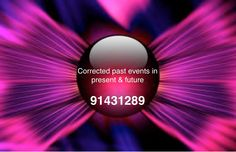 Grabovoi number sequence for correcting past events in present & future.  91431289