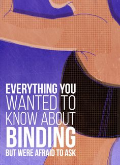 All The Questions You Had About Chest Binding, But Were Afraid To Ask