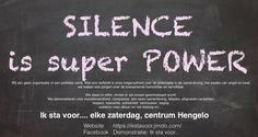 Silence Super Power  #stilte #demonstraties #hart van #Hengelo #zaterdagen voor de #verkiezingen #respect #wakeup #wake up call #power of #love #peace #understanding #solidariteit 2017 if not now when?
