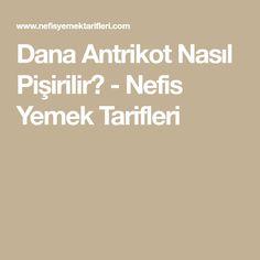 Dana Antrikot Nasıl Pişirilir? - Nefis Yemek Tarifleri