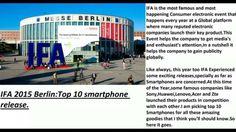 IFA 2015 Berlin:Top 10 smartphone release.