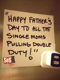 Happy Father's Day to all the single Mother's pulling double duty