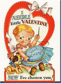 I Needle little Valentine - I love the wordplay on old Valentine cards!