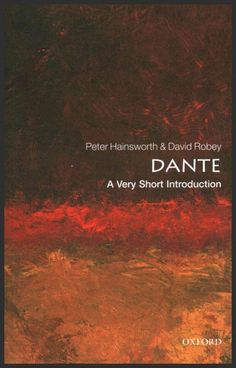 Dante : a very short introduction / Peter Hainsworth and David Robey.