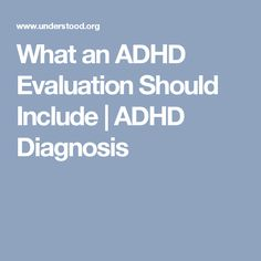 What an ADHD Evaluation Should Include | ADHD Diagnosis