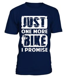 """# Just One More Bike I Promise T-Shirt Bicycle Motorcycle tee .  Special Offer, not available in shops      Comes in a variety of styles and colours      Buy yours now before it is too late!      Secured payment via Visa / Mastercard / Amex / PayPal      How to place an order            Choose the model from the drop-down menu      Click on """"Buy it now""""      Choose the size and the quantity      Add your delivery address and bank details      And that's it!      Tags: motorcycle biker…"""