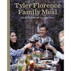 Tyler Florence Family Meal: Bringing People Together Never Tasted Better, by Tyler Florence. Sophisticated comfort food. $19.77 from The Rodale Store