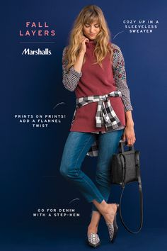Cozy fall layers! It's all about updated classics. A sleeveless sweater will work great over a gingham shirt (we love the embroidered details!). Tie a  flannel around your waist for a surprising little twist. Don't forget a fall must-have: denim! Try new hemlines like the step-hem. Try out all the latest fall trends at Marshalls.