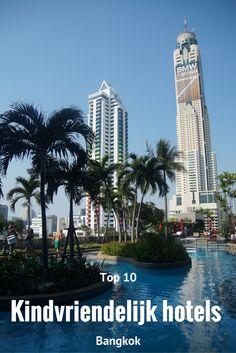 Top 10 kindvriendelijke hotels in Bangkok. De fijnste hotels voor het hele gezin. Zowel luxe als budget.