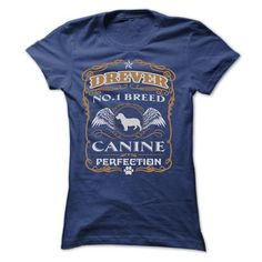 DREVER NO 1 BREED CANINE PERFECTION T Shirts, Hoodies. Get it here ==► https://www.sunfrog.com/Pets/DREVER-NO-1-BREED-CANINE-PERFECTION-T-SHIRTS-Ladies.html?41382