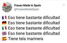 "Publicación de Instagram de Frases ""Made in Spain"" • 10 Jul, 2018 a las 10:12 UTC Inspirational Phrases, Spanish Memes, Funny Moments, Real Life, Haha, Spain, Humor, Sayings, Words"