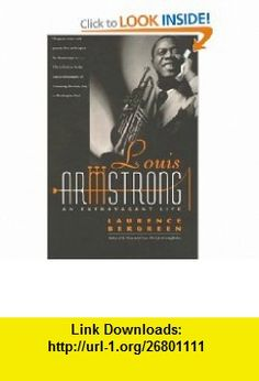 Louis Armstrong An Extravagant Life (9780767901567) Laurence Bergreen , ISBN-10: 0767901568  , ISBN-13: 978-0767901567 ,  , tutorials , pdf , ebook , torrent , downloads , rapidshare , filesonic , hotfile , megaupload , fileserve