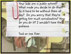 Oh my dear ! This is the best.....people are always saying like this to a homeschooling family. I LOVE IT !