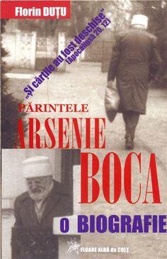 Parintele Arsenie Boca -  o biografie de Florin Dutu editie 2015 Book Worms, Baseball Cards, Books, Biography, Libros, Book, Book Illustrations, Libri, Book Nerd