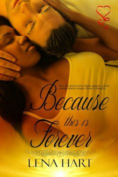 Because This Is Forever (Because of Love Book by [Hart, Lena] Writing Romance, Romance Novels, Good Books, Books To Read, My Books, Forever Book, Types Of Books, Good Movies To Watch, Woman Reading