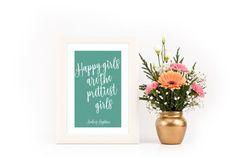 Happy Girls are the Prettiest Girls Print. by CatherineElizabeth8