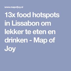 13x food hotspots in Lissabon om lekker te eten en drinken - Map of Joy