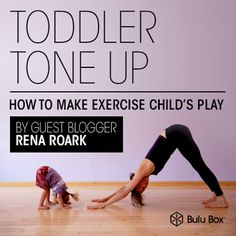 Toddler Tone Up - How To Make Exercise Childs Play - By Rena Roark | Bulu Box - Sample Superior Vitamins and Supplements