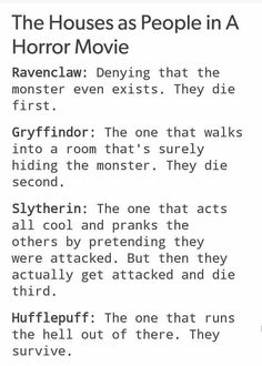 The Houses As People In A Horror Movie - as a hufflepuff I can confirm this is 100% accurate