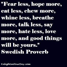 Hate Less, Love more <3