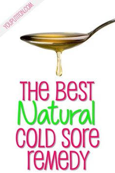 The Best Natural Cold Sore Remedy | You Put It On