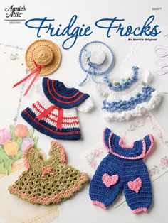 These four miniature outfits include three dresses, two with matching hats, plus a romper. Just add a magnet to the back and display them on your fridge. All are made using size 10 cotton thread.