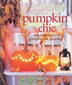 Country Living Pumpkin Chic: Decorating with Pumpkins & Gourds by The Editors of Country Living http://www.amazon.com/dp/B005GNLSUC/ref=cm_sw_r_pi_dp_dAPcub0GPWD7S