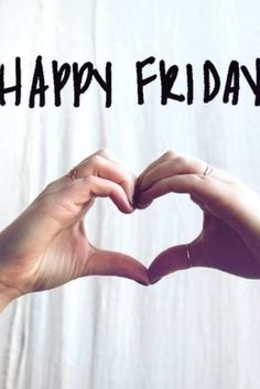 368 Best Happy Friday Images Good Morning Day Quotes Friday Weekend