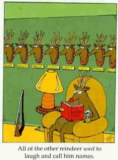 All of the other reindeer used to laugh and call him names.