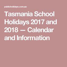 Tasmania School Holidays 2017 and 2018 — Calendar and Information