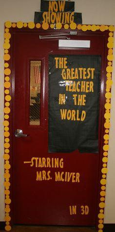 "teacher appreciation door decoration - now showing ""the greatest teacher in the world"" starring _______"