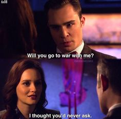 """Chuck & Blair """"Will you go to war with me? Mode Gossip Girl, Gossip Girl Chuck, Gossip Girls, Gossip Girl Scenes, Gossip Girl Quotes, Tv Quotes, Movie Quotes, Serena And Nate, Blair Waldorf Quotes"""