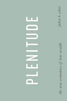 Plenitude | the new economics of true wealth