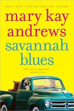 Savannah Blues - Mary Kay Andrews... Her books are all light fun reading!