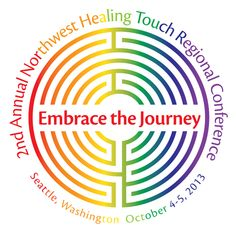 Healing Touch Pacific Northwest Regional Conference. October 4 -5, 2013 Seattle, WA. Theme – Embrace the Journey Open to everyone interested. Concert Evening with Karen Drucker and 4 keynote speakers.