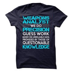 Awesome Shirt For Weapons Analyst