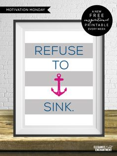 Refuse to Sink! Free art printable from Elegance & Enchantment Refuse To Sink, Girls Camp, Nautical Theme, Nautical Nursery, Inspirational Message, Monday Motivation, Hand Lettering, Free Printables, Messages