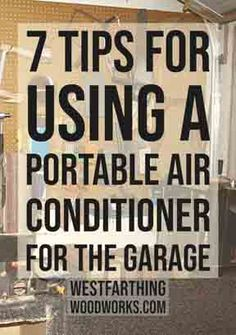 7 Tips for Using a Portable Air Conditioner for the Garage : The tricks you need to know for using your portable AC unit in your garage shop.