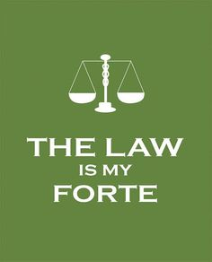 The Law Is My Forte
