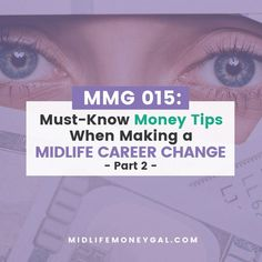 """Are you considering a career or job change in midlife? Certified Financial Planner Stephanie Sammons shares her """"must-know"""" money tips for a seamless transition. Financial Goals, Financial Planning, Just Dream, Dream Life, Midlife Career Change, Retirement Money, Personal Finance, Personal Branding, Certified Financial Planner"""