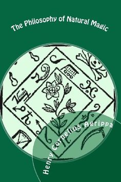 The Philosophy Of Natural Magic by Henry Cornelius Agrippa https://www.amazon.com/dp/1441488685/ref=cm_sw_r_pi_dp_x_4rR.xbHS0G0AS