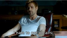 But for someone who deals with the devil, he's pretty down to earth.   14 Reasons Why You Need To Watch The Hell Out Of Constantine